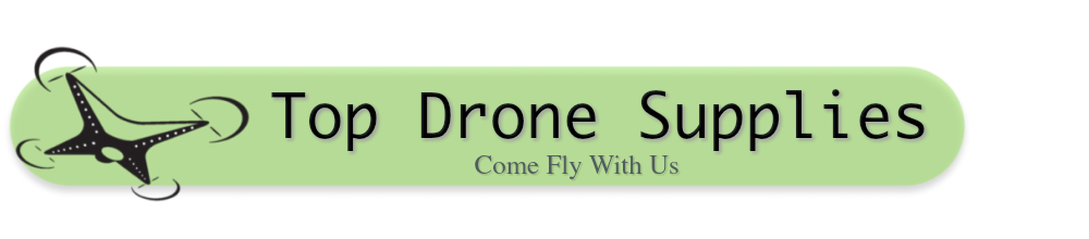 Top Drone Supplies : Come Fly With Us